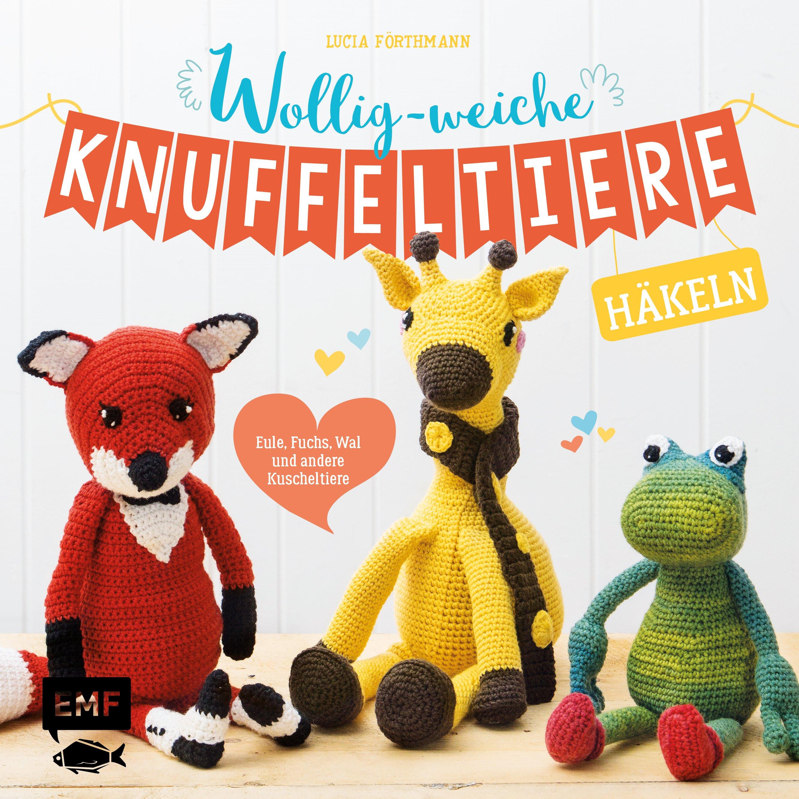 Wollig-weiche Knuffeltiere häkeln Lucia Förthmann