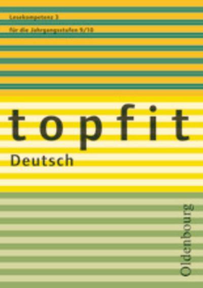 topfit Deutsch, Neuausgabe Lesekompetenz für die Jahrgangsstufen 9/10. H.3