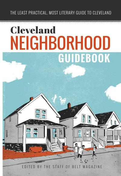Cleveland Neighborhood Guidebook