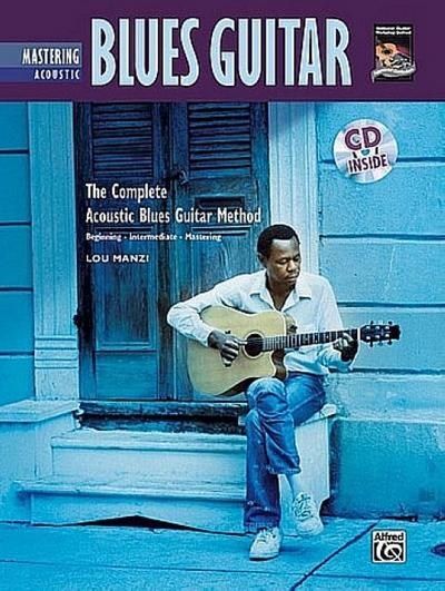 Complete Acoustic Blues Method: Mastering Acoustic Blues Guitar, Book & CD