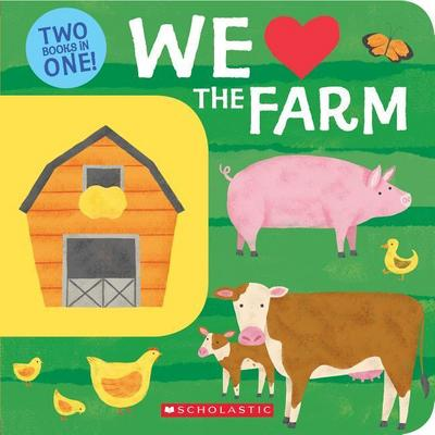 We Love the Farm: Two Books in One!: Two Books in One!