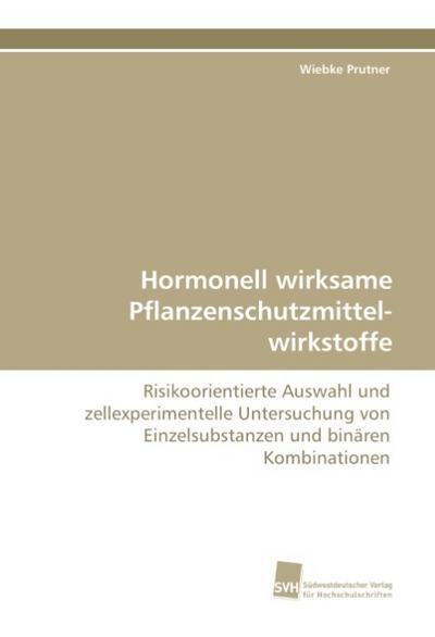 Hormonell wirksame Pflanzenschutzmittel-wirkstoffe