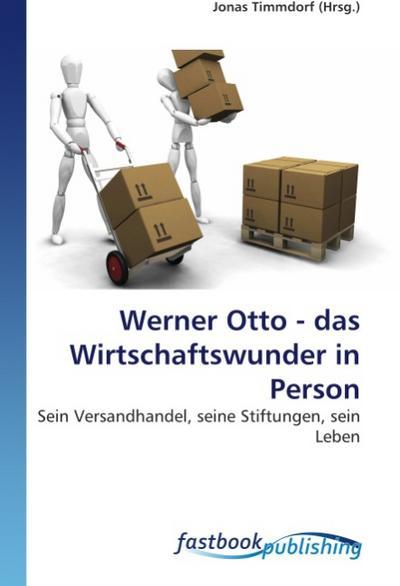 Werner Otto - das Wirtschaftswunder in Person