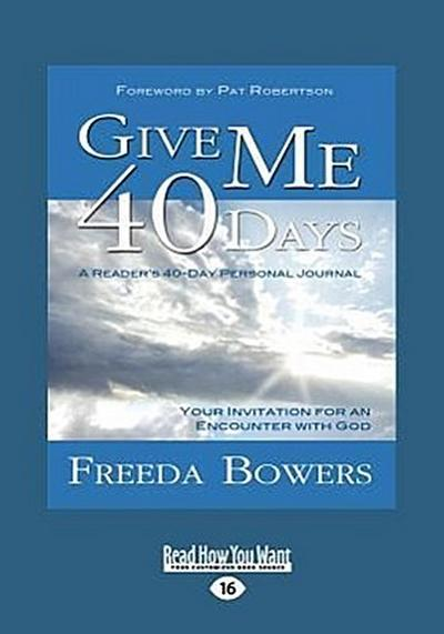 Give Me 40 Days (Large Print 16pt)