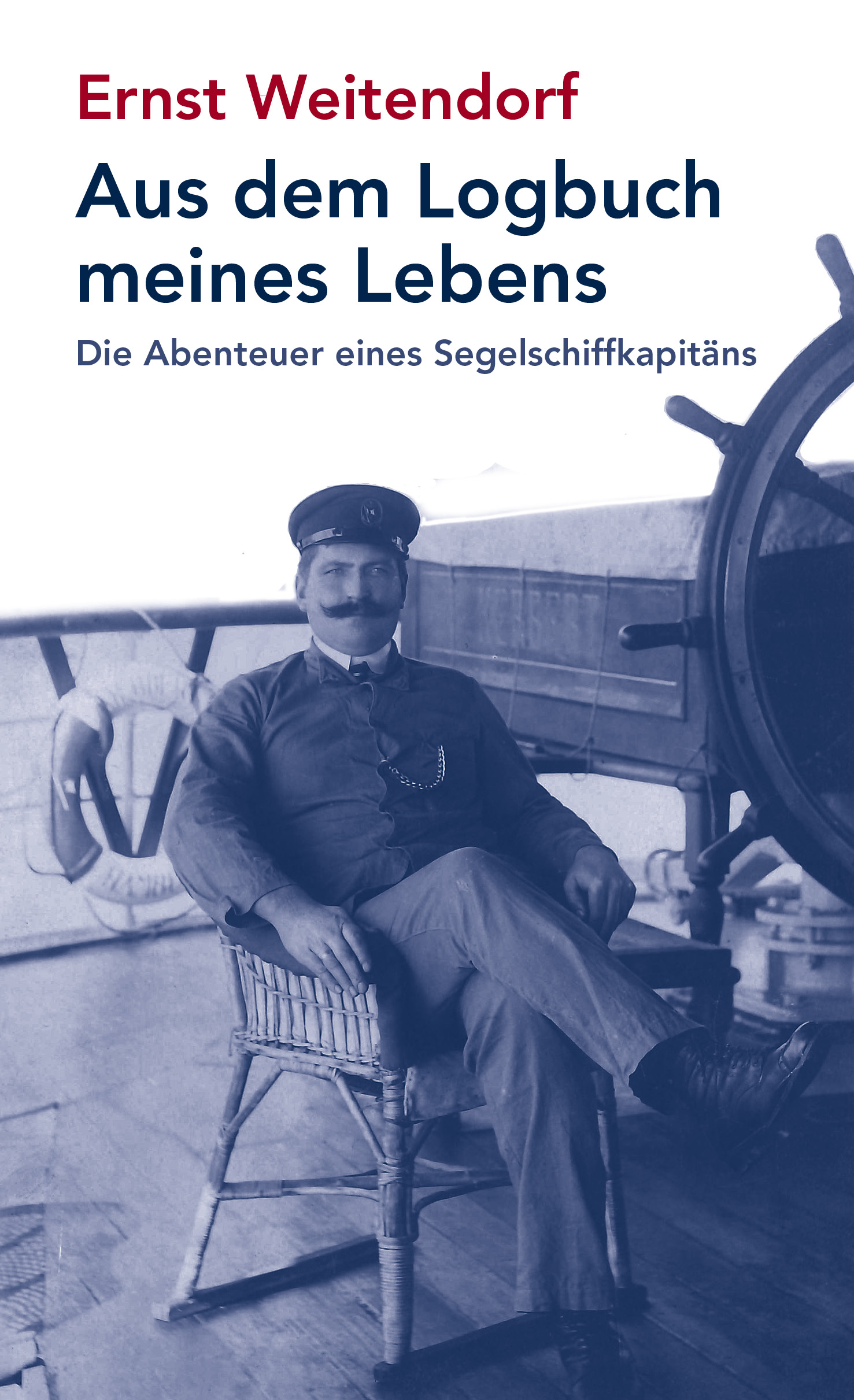 Aus dem Logbuch meines Lebens Ernst Weitendorf