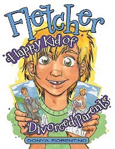 Fletcher: Happy Kid of Divorced Parents