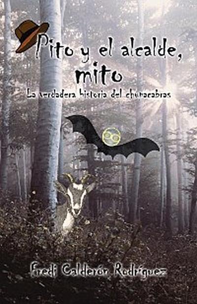 Pito Y El Alcalde, Mito