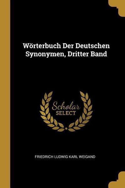 Wörterbuch Der Deutschen Synonymen, Dritter Band
