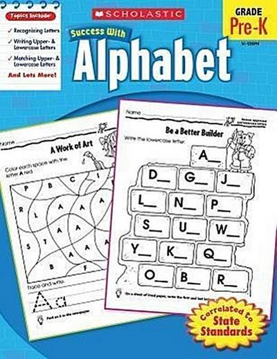Scholastic Success with Alphabet, Grade Pre-K