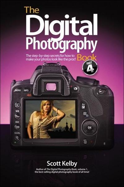 The Digital Photography Book, Part 4: The Step-By-Step Secrets for How to Make Your Photos Look Like the Pros'!