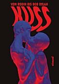 Kuss. Von Rodin bis Bob Dylan; Katalog zur Ausstellung im Bröhan Museum, Berlin 2017; Hrsg. v. Grosskopf, Anna/Hoffmann, Tobias; Deutsch; mit 139 farbigen Abb.und 31 s/w Abb., 139 Illustr., 31 Illustr.