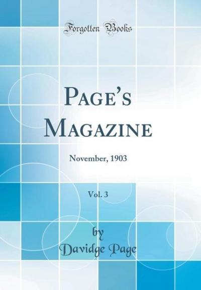Page's Magazine, Vol. 3: November, 1903 (Classic Reprint)