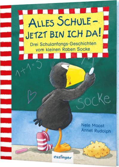 Der kleine Rabe Socke: Alles Schule - jetzt bin ich da! Drei Schulanfangs-Geschichten vom kleinen Raben Socke