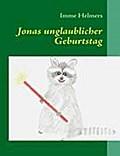 Jonas unglaublicher Geburtstag - Imme Birgit Helmers
