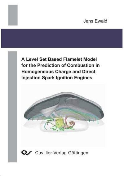 A Level Set Based Flamelet Model for the Prediction of Combustion in Homogeneous Charge and Direct Injection Spark Ignition Engines