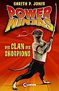 Der Clan des Skorpions   ; Power Ninjas 1; mit Spotlack; Ill. v. Finlayson, Luke /Aus d. Engl. v. Mannchen, Nadine; Deutsch;  -