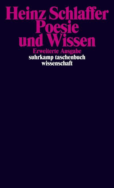 Poesie und Wissen: Die Entstehung des ästhetischen Bewußtseins und der philologischen Erkenntnis (suhrkamp taschenbuch wissenschaft)