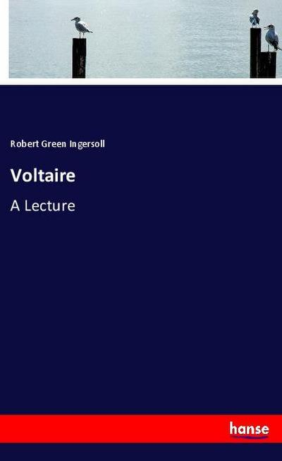 Voltaire: A Lecture
