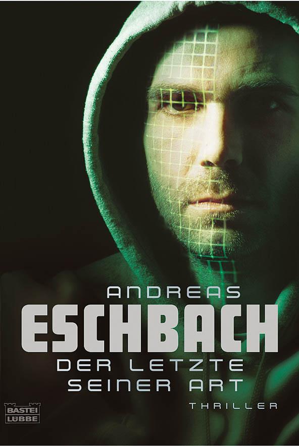 Der letzte seiner Art Andreas Eschbach 9783404153053