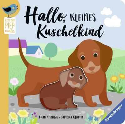 Hallo, kleines Kuschelkind; Edition Piepmatz; Ill. v. Frau Annika; Deutsch; durchg. farb. Ill. u. Text