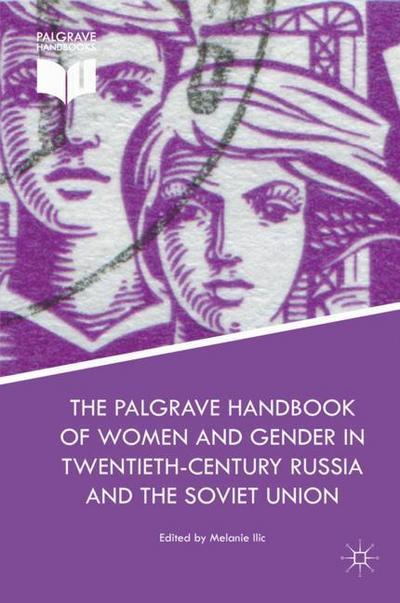 The Palgrave Handbook of Women and Gender in Twentieth-Century Russia and the Soviet Union