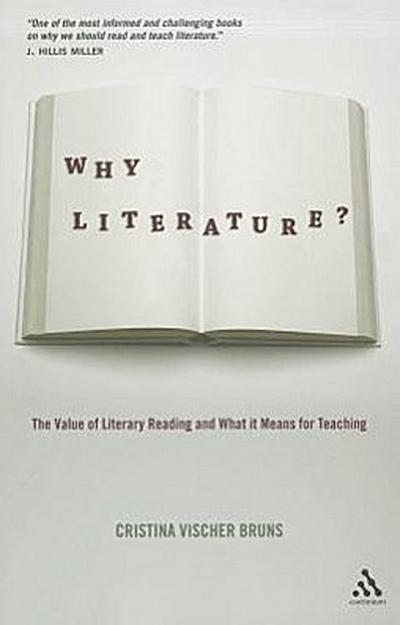 Why Literature?: The Value of Literary Reading and What It Means for Teaching