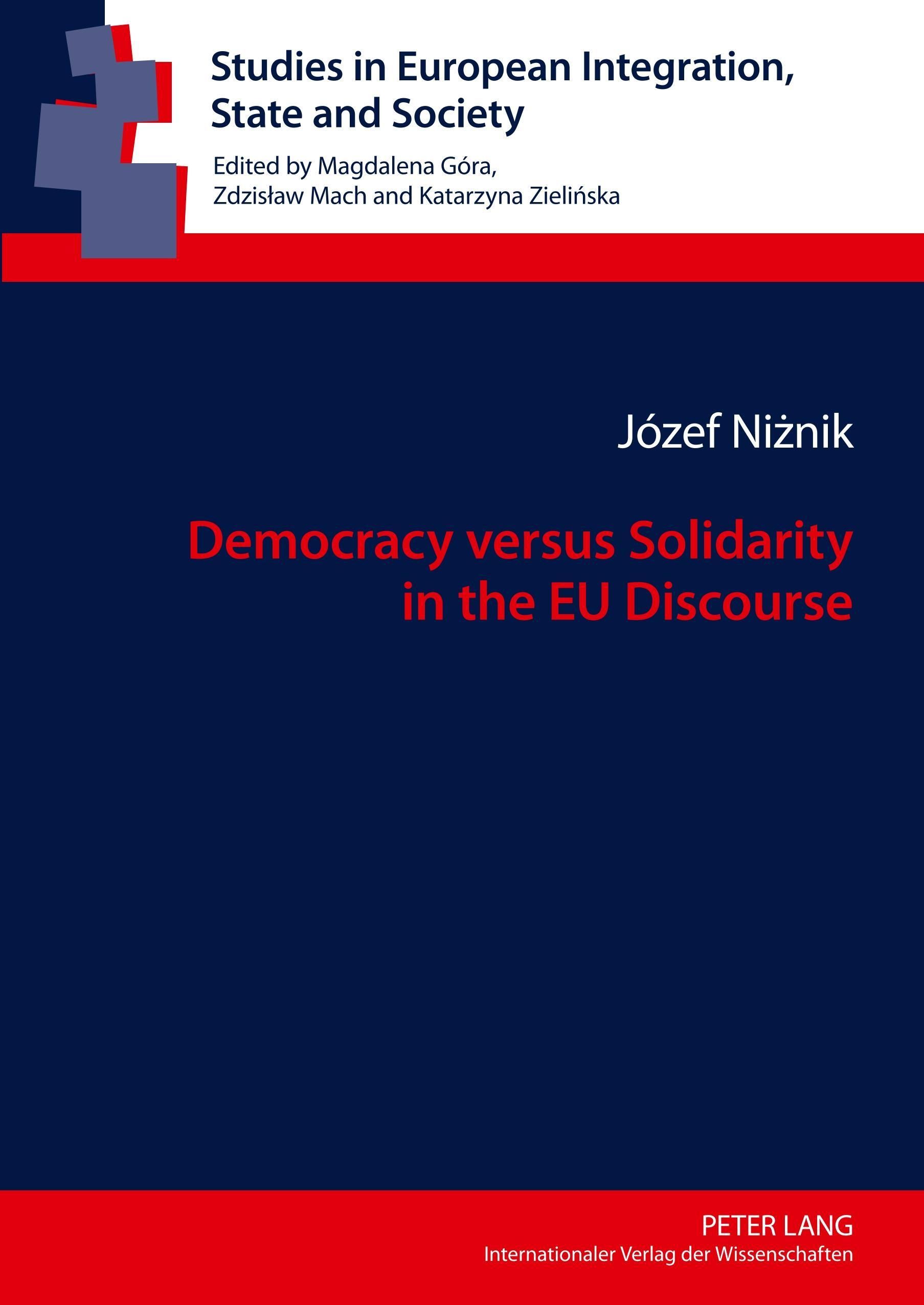 Democracy versus Solidarity in the EU Discourse ~ Józef Nizn ... 9783631638774