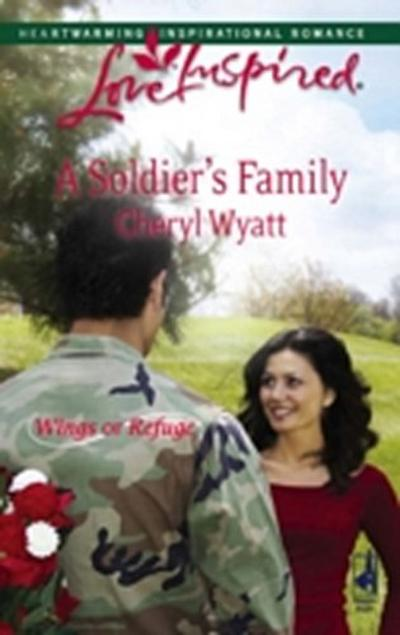 Soldier's Family (Mills & Boon Love Inspired) (Wings of Refuge, Book 2)