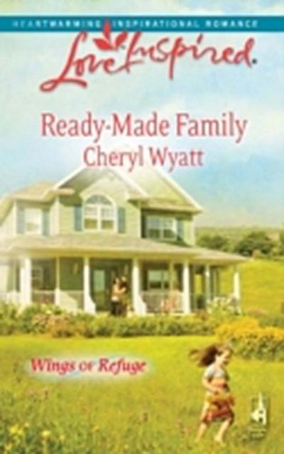 Ready-Made Family (Mills & Boon Love Inspired) (Wings of Refuge, Book 3)