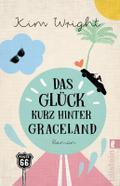 Das Glück kurz hinter Graceland: Roman