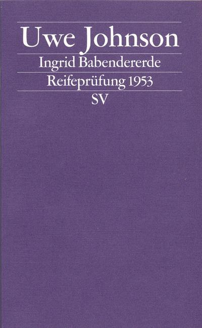 Ingrid Babendererde: Reifeprüfung 1953 (edition suhrkamp)