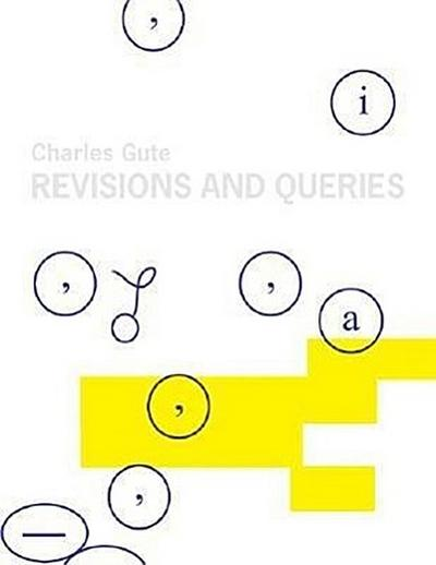 Charles Gute: Revisions and Queries: Works on Paper