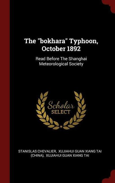 The Bokhara Typhoon, October 1892: Read Before the Shanghai Meteorological Society