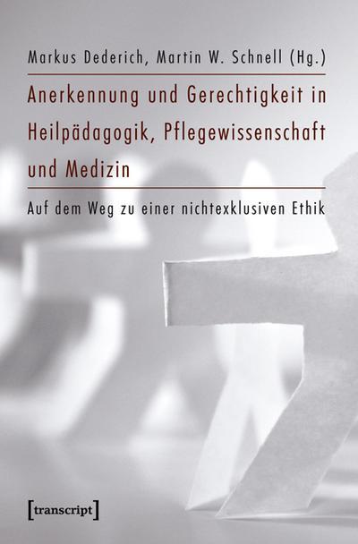 Anerkennung und Gerechtigkeit in Heilpädagogik, Pflegewissenschaft und Medizin