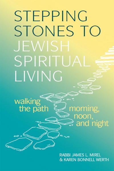 Stepping Stones to Jewish Spiritual Living