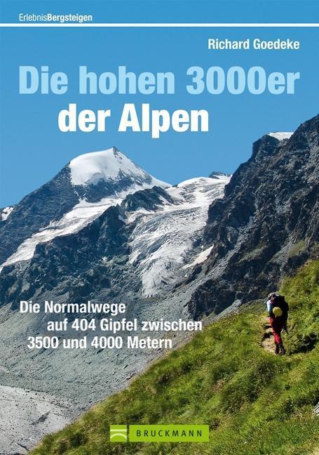 Die hohen 3000er der Alpen, Richard Goedeke