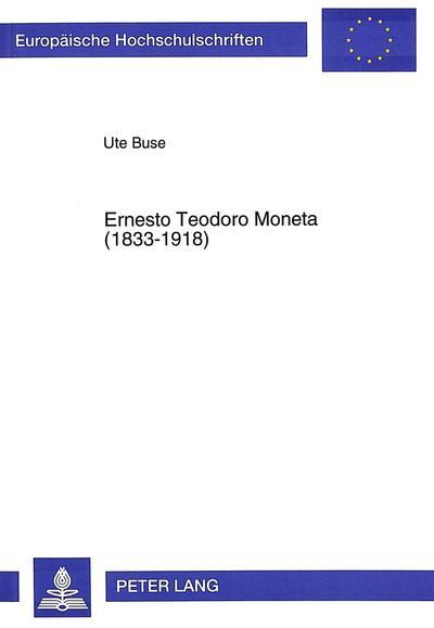 Ernesto Teodoro Moneta (1833-1918)