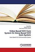 Video Based V2V Com System Vs Voice Based V2V Com System