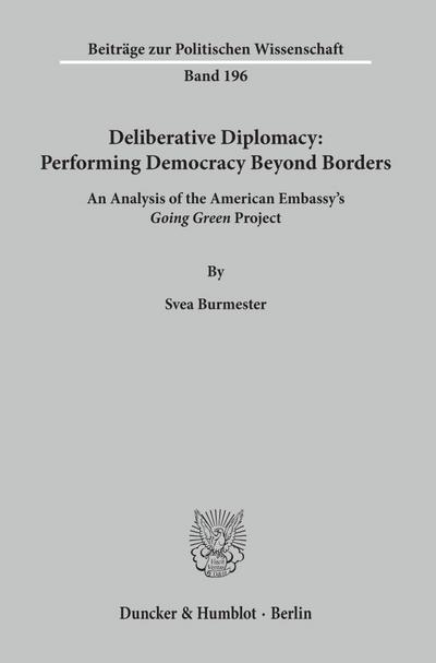 Deliberative Diplomacy: Performing Democracy Beyond Borders