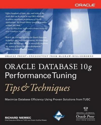 Oracle Database 10g Performance Tuning Tips and Techniques (Tips & Techniques)