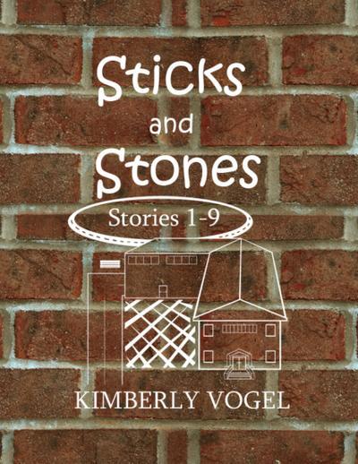 Sticks and Stones: Stories 1-9