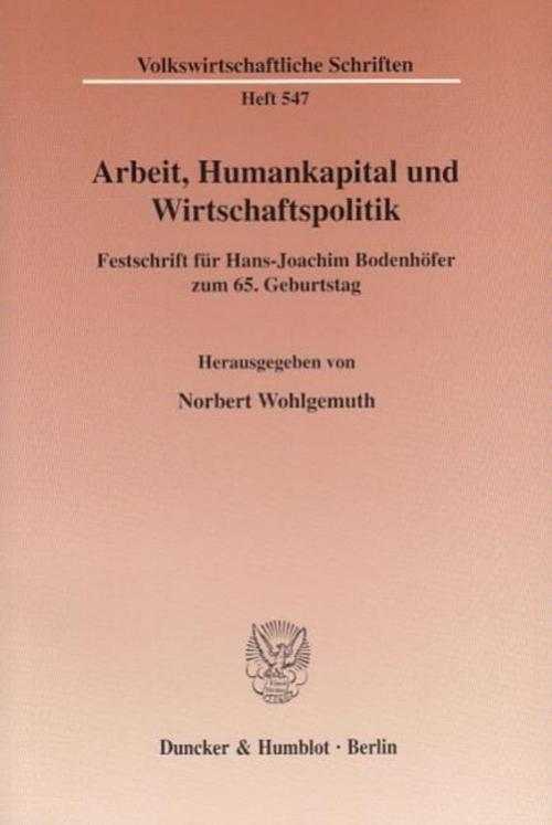Arbeit, Humankapital und Wirtschaftspolitik, Norbert Wohlgemuth