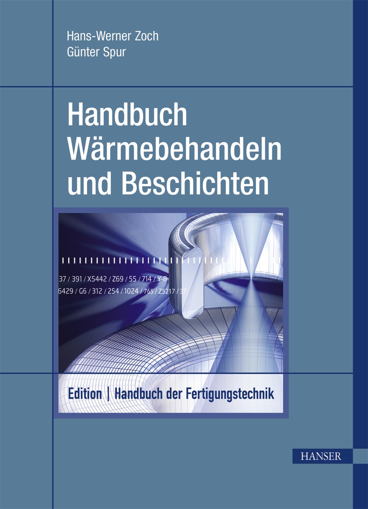 Edition Handbuch der Fertigungstechnik Handbuch Wärmebehandeln und Beschich ...