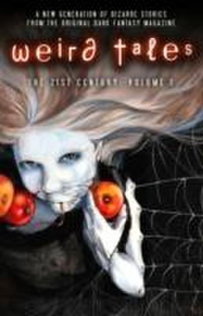 Weird Tales: The Twenty-First Century: Volume One