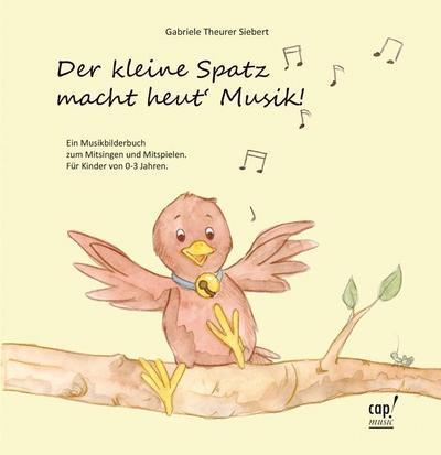 Der kleine Spatz macht heut Musik - Notenheft