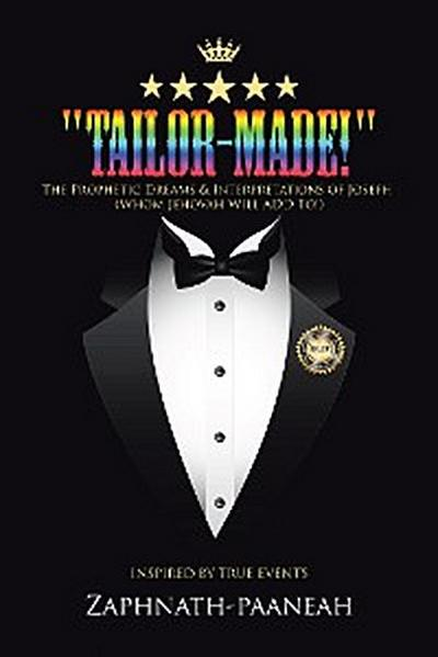 """""""Tailor-Made!"""""""