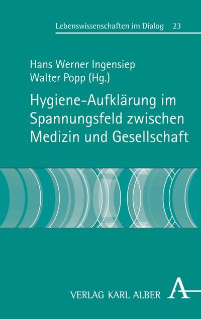 Hygiene-Aufklärung im Spannungsfeld zwischen Medizin und Gesellschaft