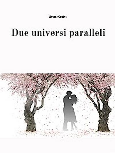 Due universi paralleli