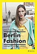 Berlin Fashion; Labels-Lifestyle-Looks; Englisch; 160 Illustr.