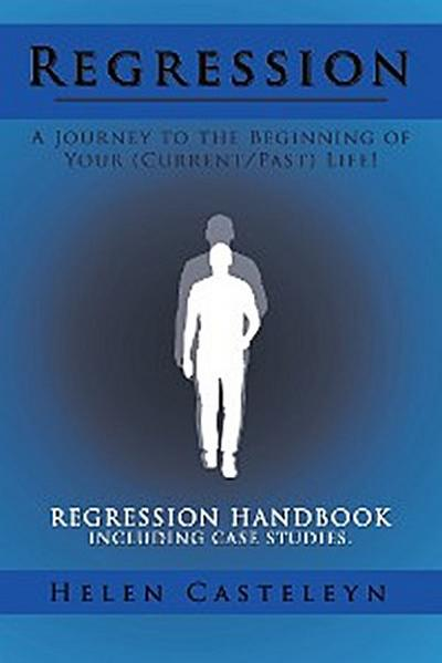 Regression: a Journey to the Beginning of Your (Current/Past) Life!